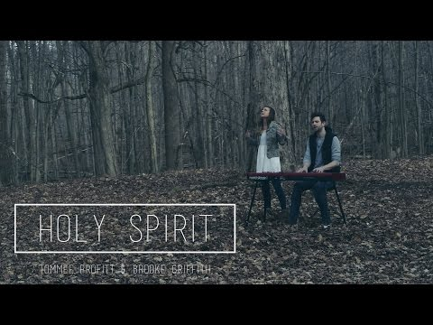 Holy Spirit - Bryan & Katie Torwalt // Worship Cover by Tommee Profitt & Brooke Griffith