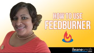 Make A FeedBurner RSS Feed for Your Blog or Podcast