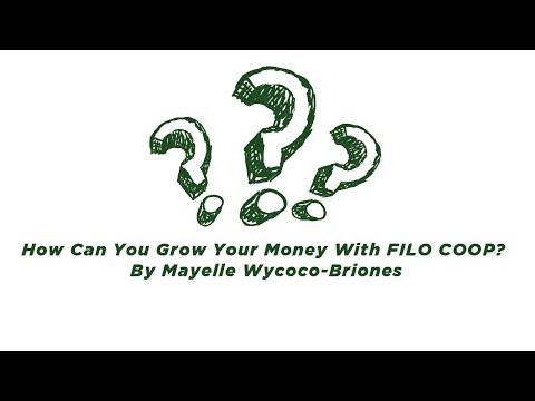 How Can You Grow Your Money With FILO COOP? By Mayelle Wycoco-Briones