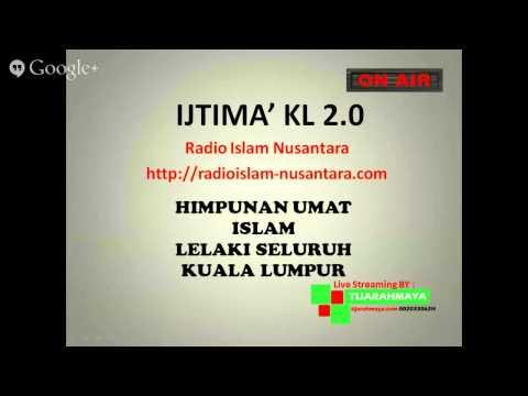 Radio Islam Nusantara Live Streaming Ijtimak Kuala Lumpur 2 Bayan Maghrib 24 05 14