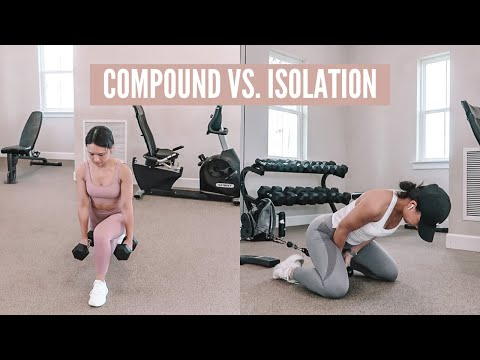 Compound vs. Isolation Exercises   which is better and why?