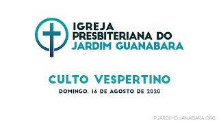 Culto Vespertino 16/08/2020