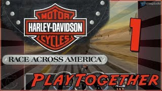 Play Together - Harley-Davidson Motor Cycles: Race Across America [Part 1]