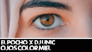 EL POCHO ❌ DJ UNIC - OJOS COLOR MIEL