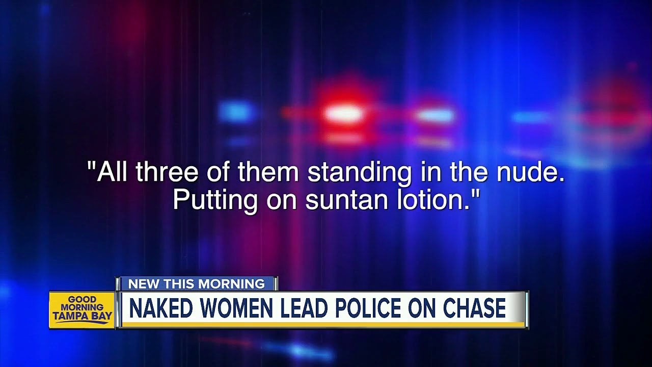 Three naked women lead troopers on wild chase through Pasco County, FHP says