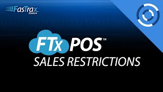 FasTrax Cloud POS - Creating and Assigning Product Sales Restrictions