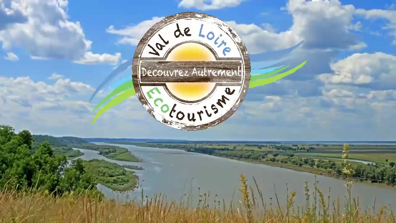 Val de Loire Ecotourisme - Vidéo de présentation
