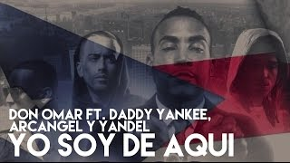 Don Omar - Yo Soy De Aqui (Feat. Daddy Yankee, Yandel, Arcangel) [Official Audio]