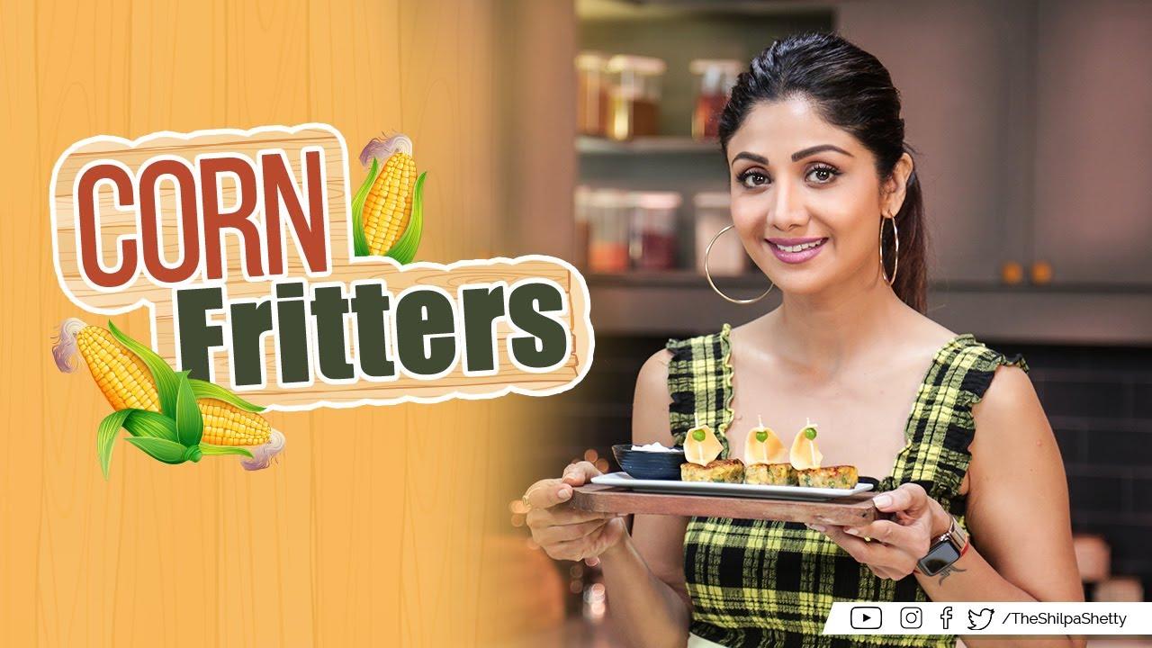 Corn Fritters | Shilpa Shetty Kundra | Healthy Recipes | The Art Of Loving Food
