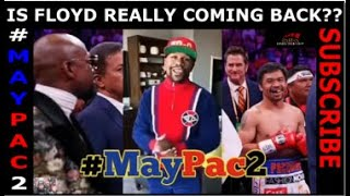 IS FLOYD COMING BACK?? REMATCH WITH PACQUIAO IN SAUDI ARABIA??