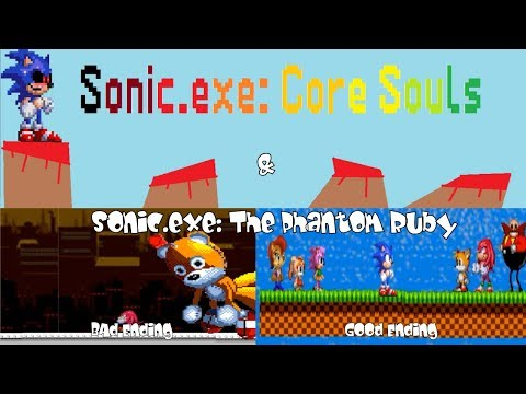 Sonic exe : Core Souls & Sonic exe : The Phantom Ruby - The