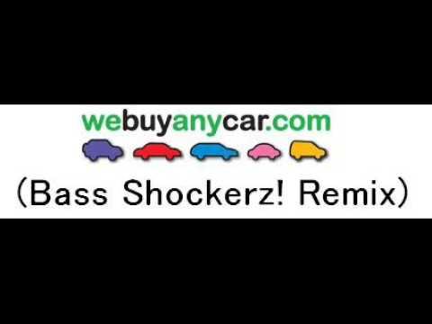 We Buy Any Car (Bass Shockerz! Remix)