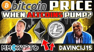 DavinciJ15: Bitcoin Price & When will Altcoins PUMP!?