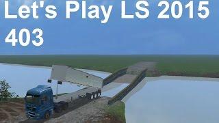 Let's Play Landwirtschafts Simulator 2015 #403 Die Insel Brückenbau #LS15 HD deutsch Farming Sim