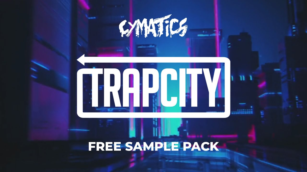 Trap City & Cymatics (Free Sample Pack)