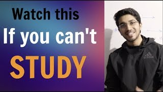 Watch this video If you can't study - Class 12/10 Board Motivation
