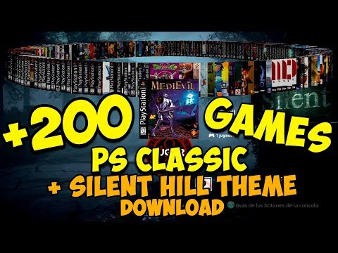 + 200 GAMES ON PS CLASSIC !!! + Silent Hill Theme DOWNLOAD