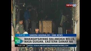NTG: Makasaysayang Balangiga bells, nasa Eastern Samar na