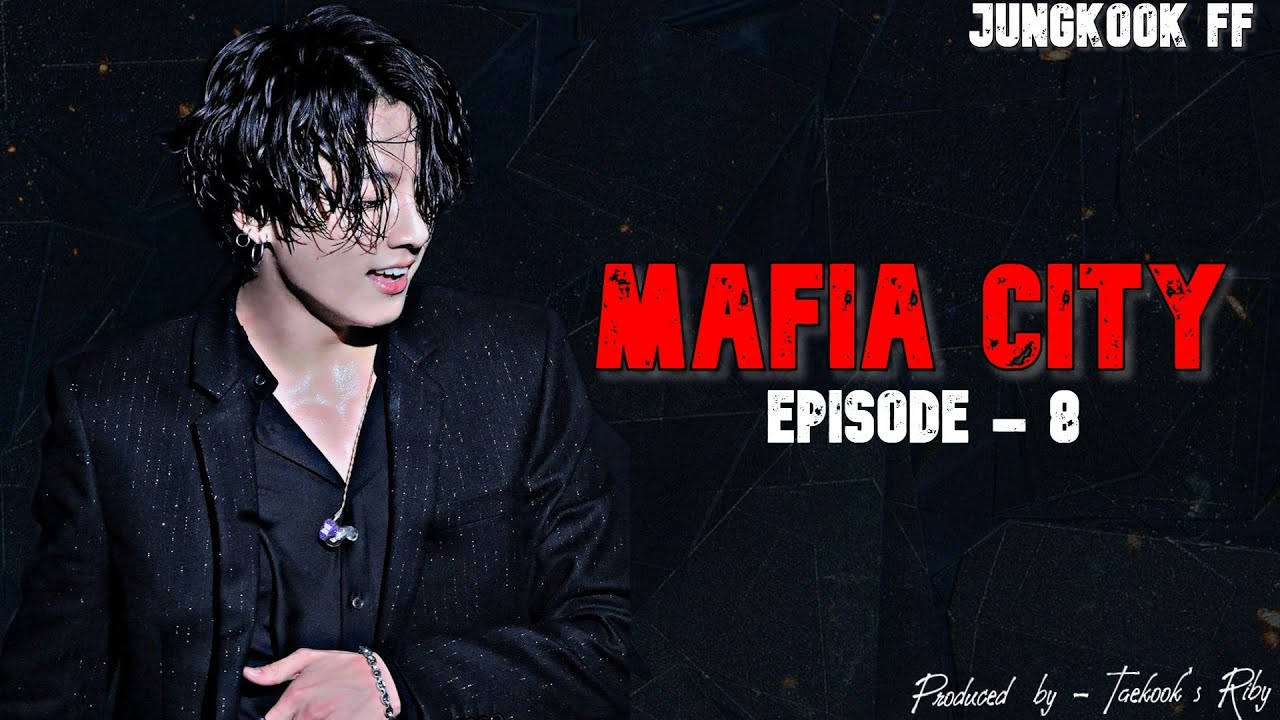 Download BTS Jungkook FF || Mafia City || Ep. 8