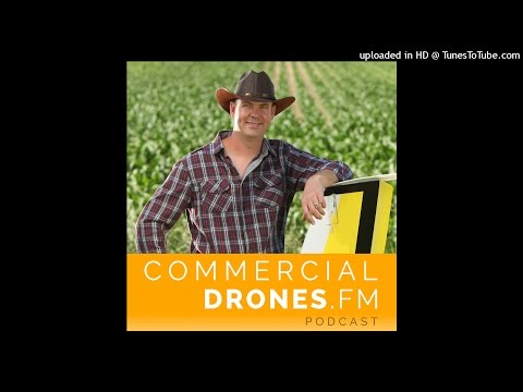 #023 - Drones in Agriculture: How They're Really Being Used with Norm Lamothe