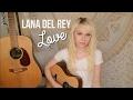Lana Del Rey Love Cover mp3