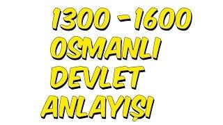 5dk'da 1300-1600 OSMANLI DEVLET ANLAYIŞI