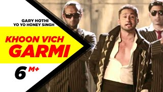 Khoon Vich Garmi Gary Hothi ft Yo Yo Honey Singh Punjabi Songs Speed Records