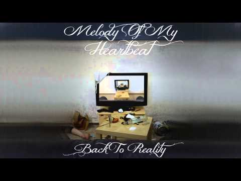 Melody Of My Heartbeat - Back To Reality [Full Album]
