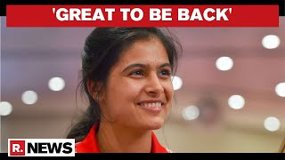 """""""Resuming Training Is Like Oxygen For Me""""; Manu Bhaker Thanks SAI & Sports Ministry"""