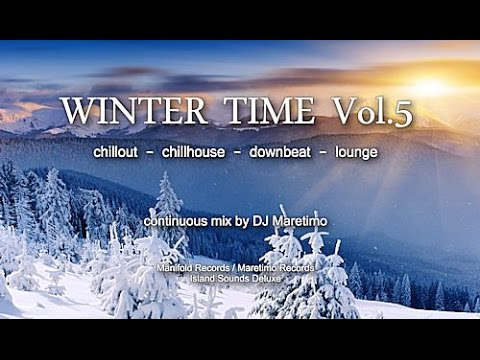 DJ Maretimo - Winter Time Vol.5 (Full Album) HD, 2 Hours, continuous mix, Winter Chillout Music