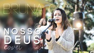 Baixar Nosso Deus (Our God) - Bruna Costa | Cover