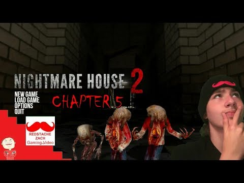 Redstache Zach Plays Nightmare House 2 Chapter 5: WHERE DO I FREAKING GO!?