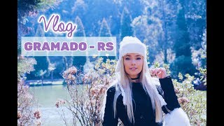 Vlog || GRAMADO e CANELA - RS