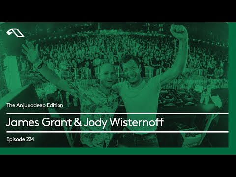 The Anjunadeep Edition 224 w James Grant & Jody Wisternoff (Live at Anjunadeep Open Air: Hong Kong)