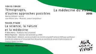 Témoignages  d'autres approches possibles / La science, la nature et la médecine