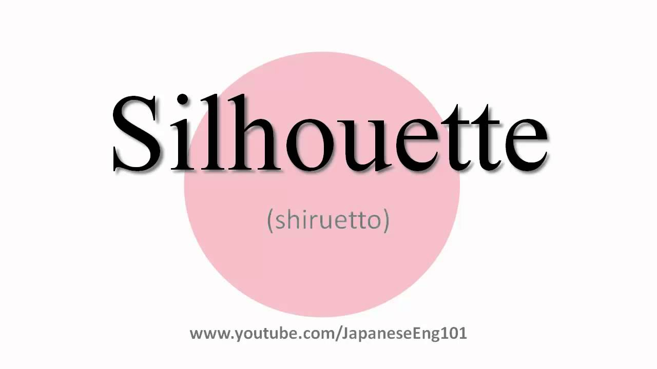 How to Pronounce Silhouette