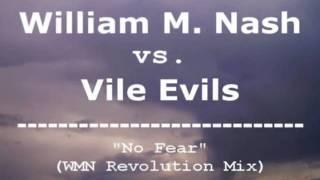 """No Fear (WMN Revolution Mix) - William M. Nash vs. Vile Evils"
