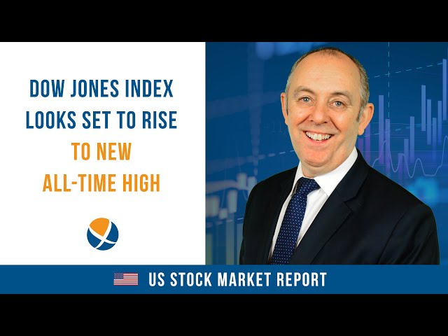 Dow Jones Index Looks Set to Rise to New All-Time High