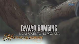 """Magpakailanman Teaser Ep. 209: """"Davao Bombing: Mga Kuwento ng Pag-asa"""""""