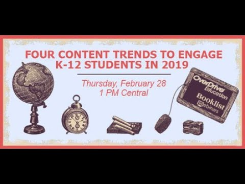 booklist-webinar—four-content-trends-to-engage-k-12-students-in-2019