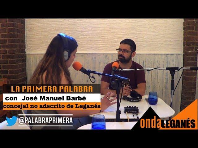 Jose Manuel Barbe en  LA PRIMERA PALABRA