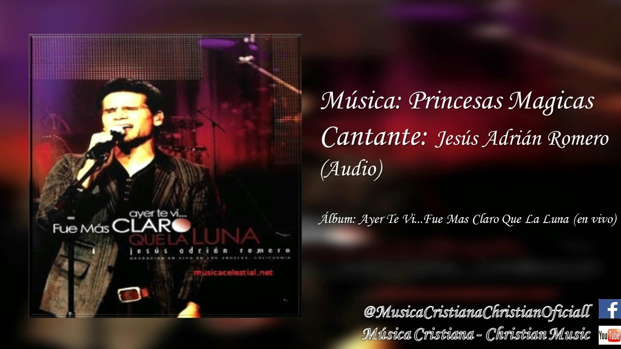 Jesús Adrián Romero Princesas Magicas Audio Youtube