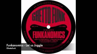 Funkanomics - Let Us Juggle