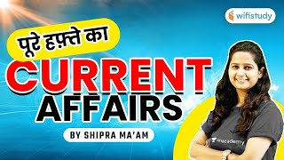 Weekly Current Affairs 2021   Current Affairs by Shipra Ma'am   Current Affairs 2021
