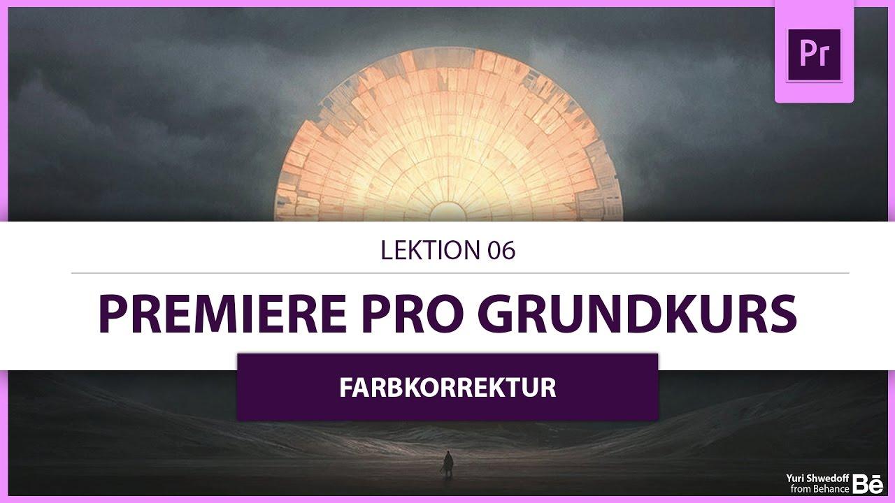 Lektion 06: Farbkorrektur + Vorlagen (Tutorial) ○ Premiere Pro ...