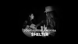 Shelter by Jodi Gaines / Eleni Skiba [OFFICIAL]