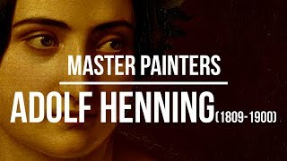 Adolf Henning (1809-1900) A collection of paintings 2K Ultra HD