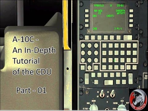 A-10c - An In-Depth Tutorial of the CDU - Part 01 - Overview