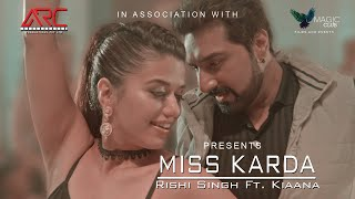 Gambar cover Miss Karda | Rishi Singh ft. Kiaana (Official Music Video) ARC Productions