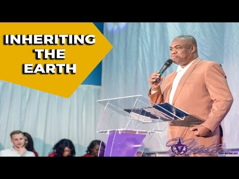 Inheriting The Earth - VBCI UK Camp Meeting 2017